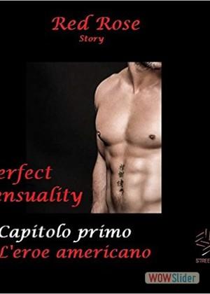 Perfect+Sensuality+capitolo+primo+L'eroe+americano