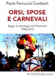 Orsi, Spose e Carnevali